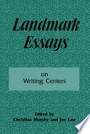 Landmark Essays on Writing Centers