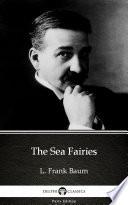 The Sea Fairies by L  Frank Baum   Delphi Classics  Illustrated