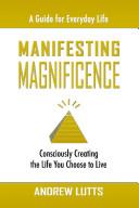 Manifesting Magnificence