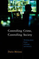 Controlling Crime, Controlling Society