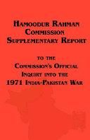 Pdf Hamoodur Rahman Commission of Inquiry Into the 1971 India-Pakistan War, Supplementary Report