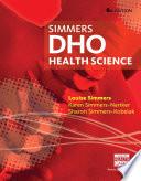 """""""DHO: Health Science"""" by Louise M Simmers, Karen Simmers-Nartker, Sharon Simmers-Kobelak"""