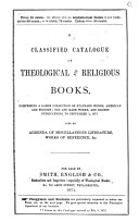 A Classified Catalogue of Theological and Religious Books, Comprising a Large Collection of Standard Works, American and Foreign