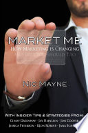 Market Me  How Marketing Is Changing and Why You Should Too