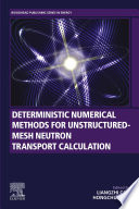 Deterministic Numerical Methods for Unstructured-Mesh Neutron Transport Calculation