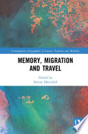 Memory, Migration and Travel
