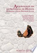 ARQUEOLOGÍA EN LA PROVINCIA DE HUELVA