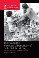 The Routledge International Handbook of Early Childhood Play