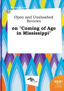 Open and Unabashed Reviews on Coming of Age in Mississippi Book