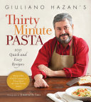Giuliano Hazan s Thirty Minute Pasta