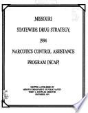 Missouri Statewide Drug Strategy ... Narcotics Control Assistance Program (NCAP)