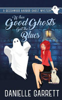 When Good Ghosts Get the Blues image