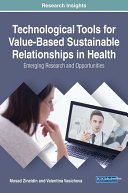 Technological Tools for Value Based Sustainable Relationships in Health  Emerging Research and Opportunities