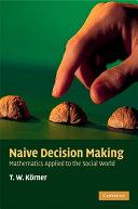 Naive Decision Making