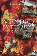 Mended by the Muse: Creative Transformations of Trauma Pdf/ePub eBook