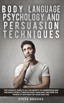 Body Language Psychology and Persuasion Techniques