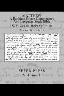 Matthew A Rabbinic Jewish Source Commentary And Language Study Bible
