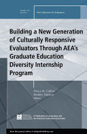 Building a New Generation of Culturally Responsive Evaluators Through AEA's Graduate Education Diversity Internship Program