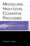 Modelling High-level Cognitive Processes Book