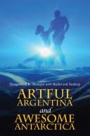 Artful Argentina and Awesome Antarctica