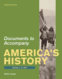 Documents for America's History, Volume 1: To 1877