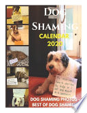Dog Shaming 2020 Calendar - Dog Shaming Photos - Best of Dog Shaming