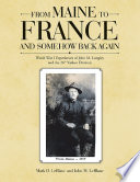 From Maine To France And Somehow Back Again World War I Experiences Of John M Longley And The 26th Yankee Division
