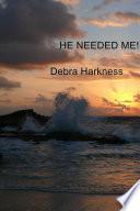 He Needed Me!