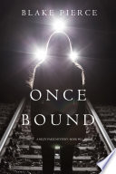Once Bound  A Riley Paige Mystery   Book 12