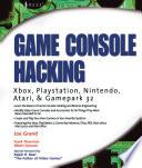 """Game Console Hacking: Xbox, PlayStation, Nintendo, Game Boy, Atari and Sega"" by Joe Grand, Albert Yarusso"