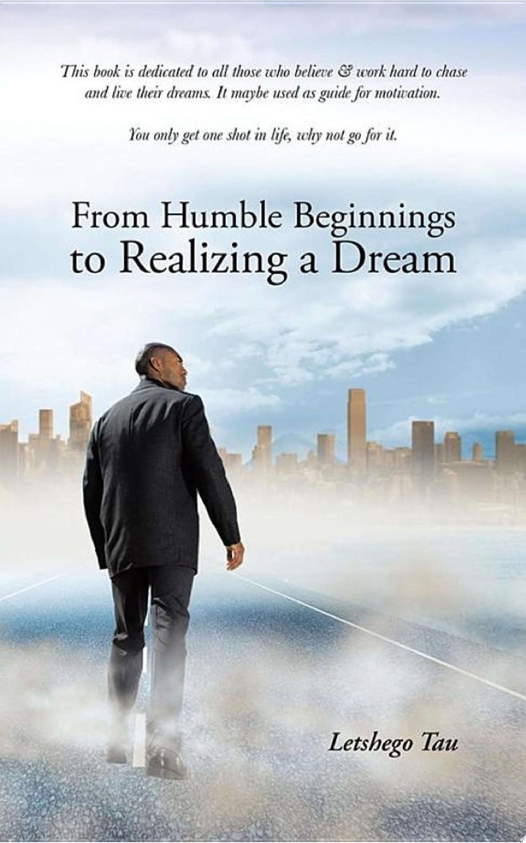 From Humble Beginnings to Realizing a Dream