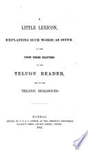 A Little Lexicon Explaining Such Words As Occur In The First Three Chapters Of The Telugu Reader And In The Telugu Dialogues Book PDF