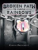 Pdf Broken Path to Purple Rainbows