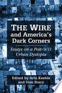 The Wire and America's Dark Corners  : Critical Essays