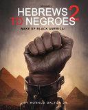 Hebrews to Negroes 2  Wake Up Black America