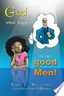 God, what happen to our good Men!