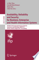 Availability  Reliability and Security for Business  Enterprise and Health Information Systems Book