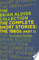The Complete Short Stories  The 1960s  Part 1   The Brian Aldiss Collection