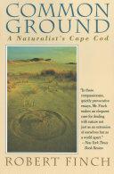 Common Ground  A Naturalist s Cape Cod