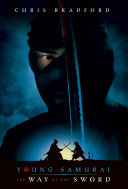 Way of the Sword, The (Young Samurai, Book 2)