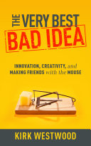 The Very Best Bad Idea