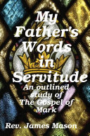 My Father's Words in Servitude