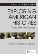 Exploring American Histories  A Brief Survey  Value Edition  Combined Volume