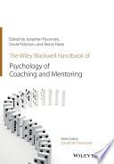 The Wiley Blackwell Handbook Of The Psychology Of Coaching And Mentoring