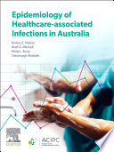 Epidemiology of Healthcare associated infections in Australia   E Book Book