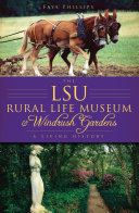 Pdf The LSU Rural Life Museum and Windrush Gardens Telecharger