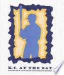 K C  at the Bat Book