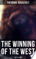 The Winning Of The West Complete Edition  Book