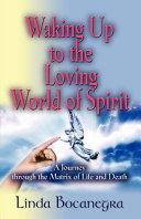 Waking Up to the Loving World of Spirit