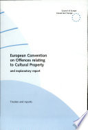 Explanatory Report On The European Convention On Offences Relating To Cultural Property